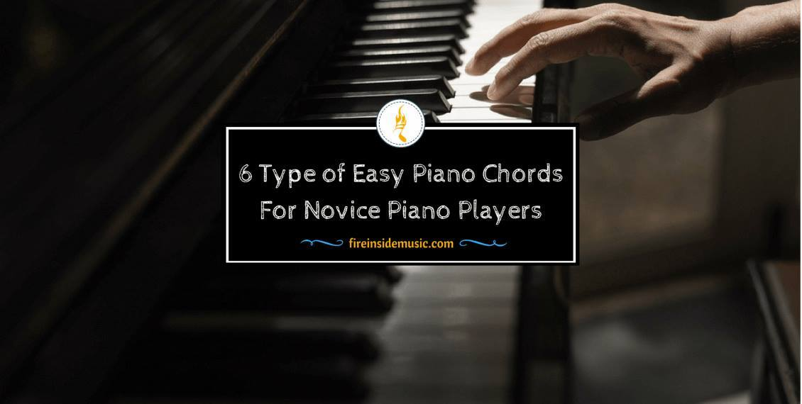 6 Type of Easy Piano Chords All Beginners Don't Wanna Miss