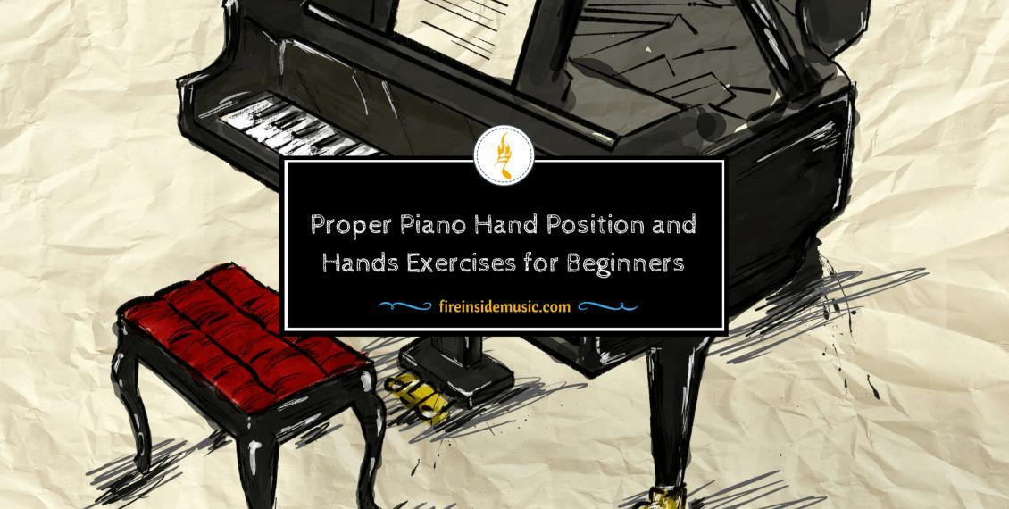 Proper Piano Hand Position and Hands Exercises for Beginners