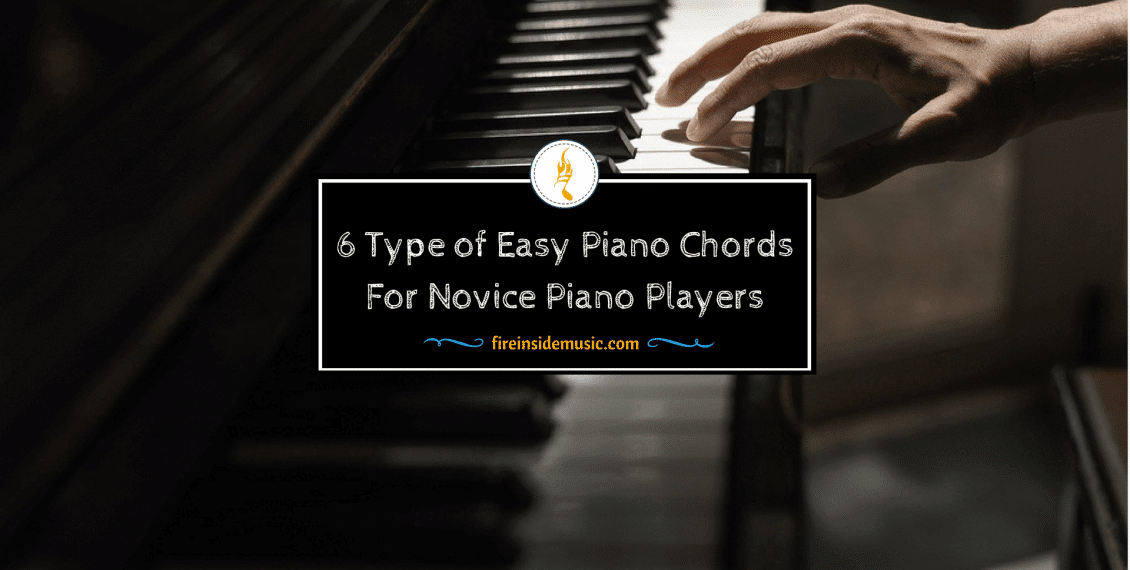 6 Type Of Easy Piano Chords All Beginners Dont Wanna Miss