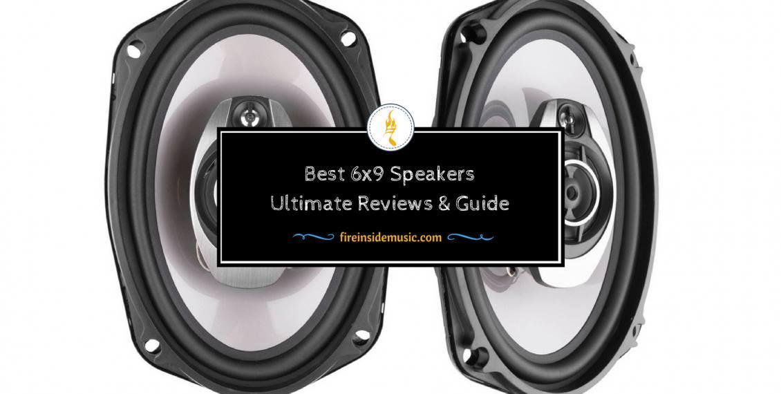 Best 6×9 Speakers: Ultimate Reviews & Guide 2018