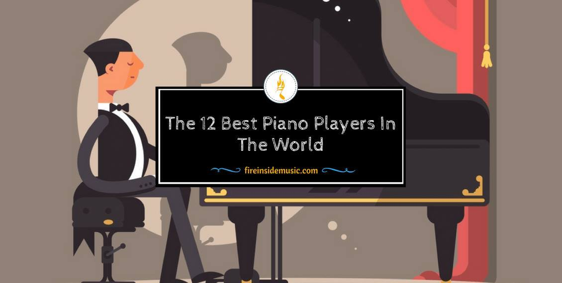 12 Best Piano Players In The World