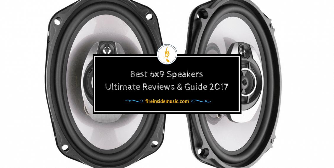 6x9 Speakers Ultimate Reviews & Guide 2017