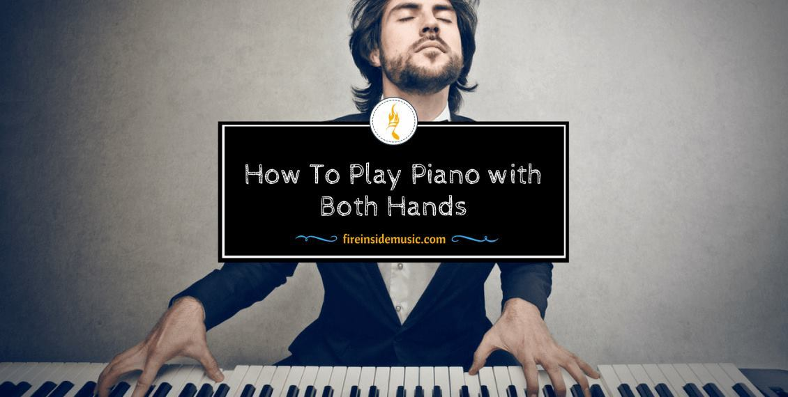 How To Play Piano With Both Hands