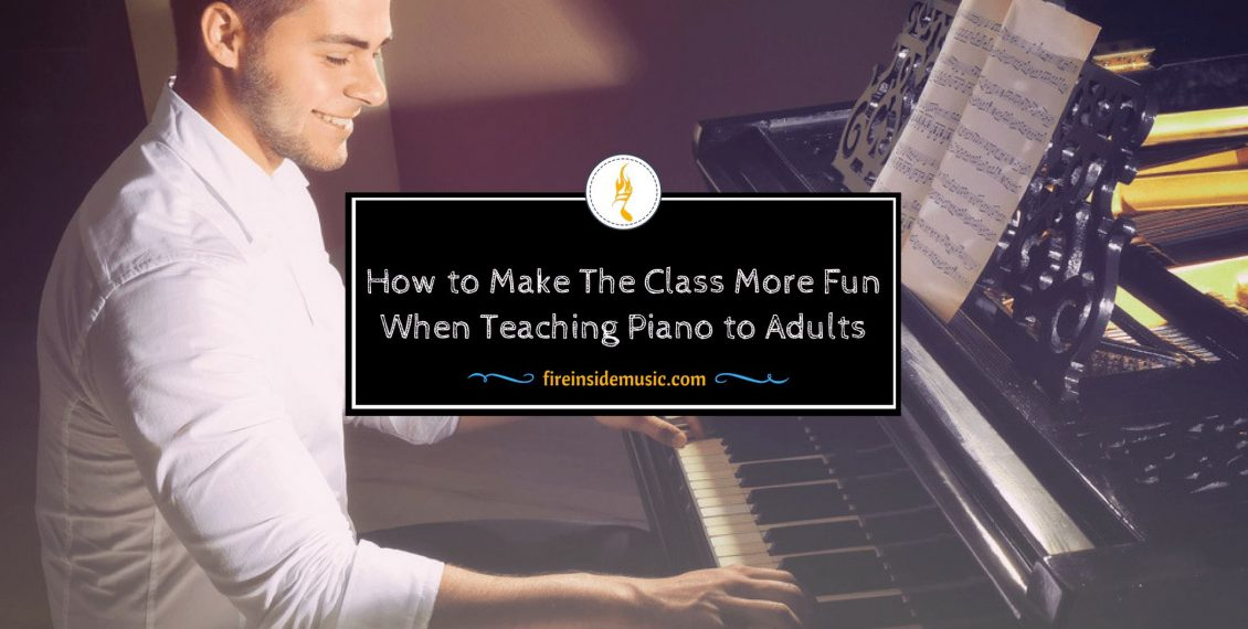 How to Make The Class More Fun When Teaching Piano to Adults