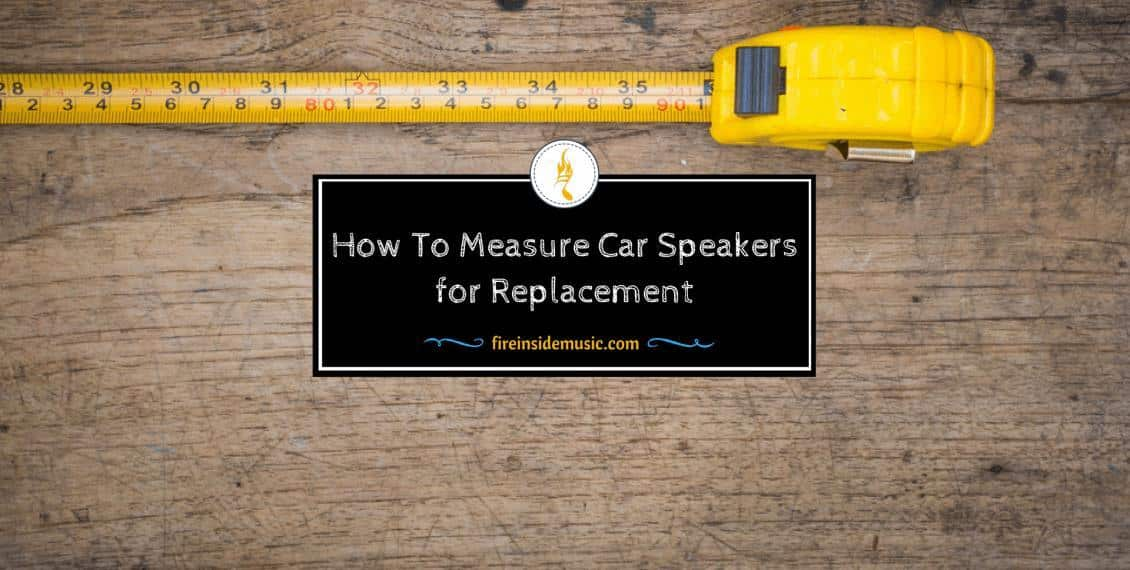 How To Measure Car Speakers for Replacement