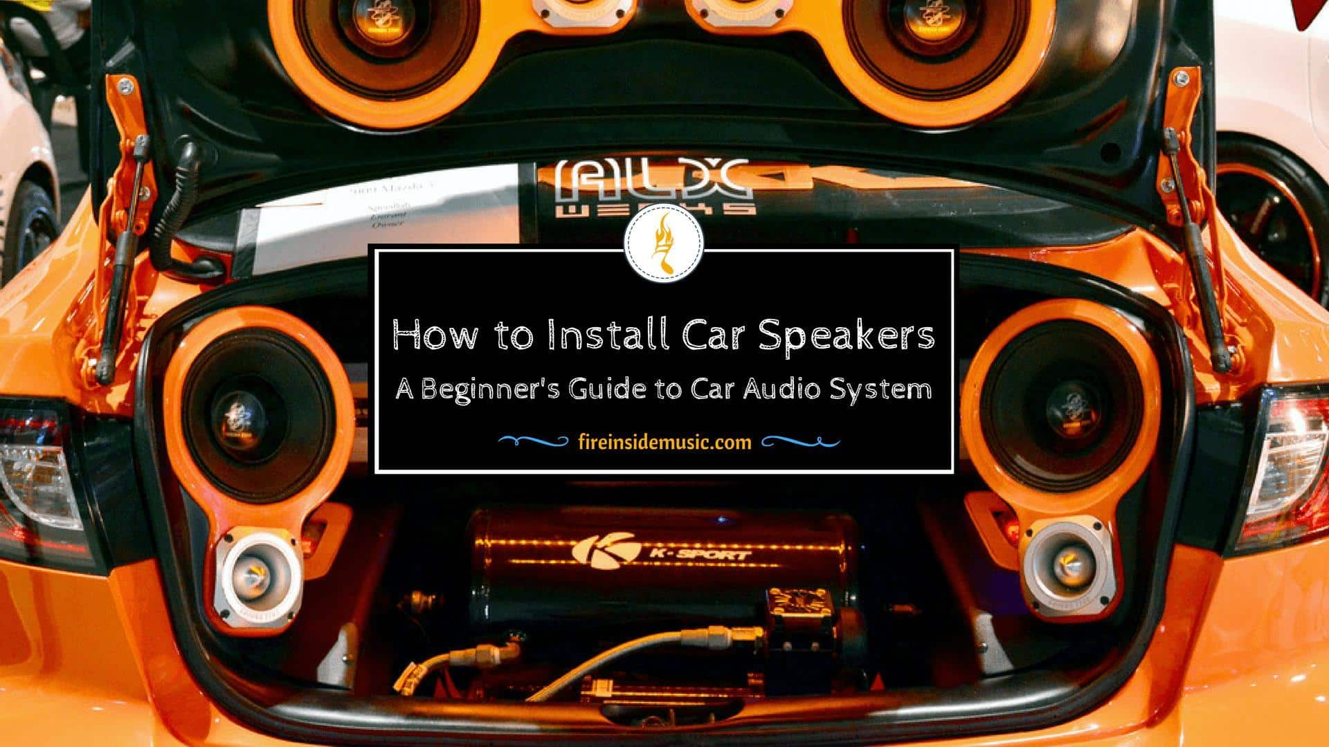 Wiring Car Audio System Trusted Diagram The Most Important Things About How To Install Speakers Alarm