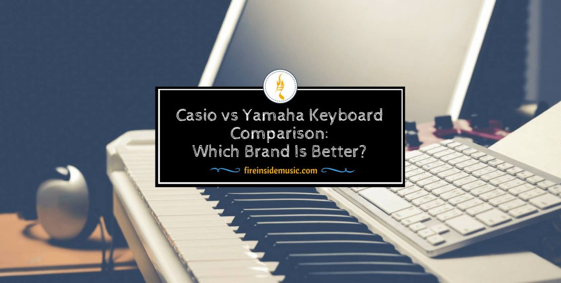 Casio vs Yamaha Keyboard Comparison: Which Brand Is Better?
