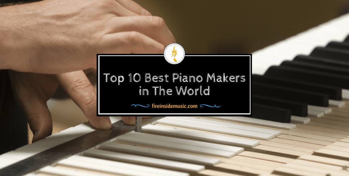 Top 10 Best Piano Makers in The World