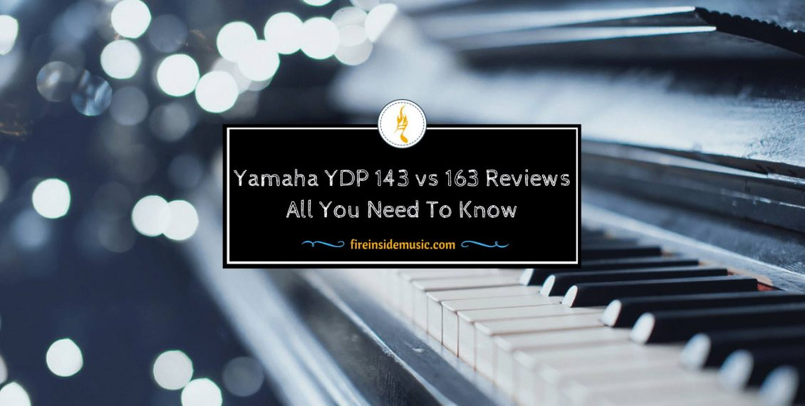 Yamaha YDP 143 vs 163 Review – All You Need To Know