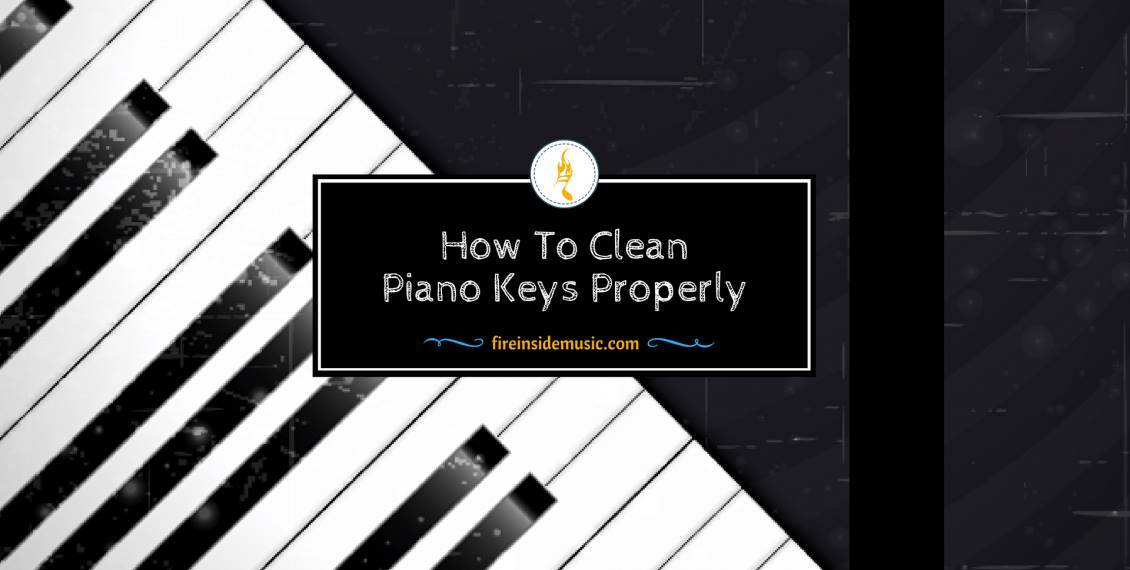 How To Clean Piano Keys Properly