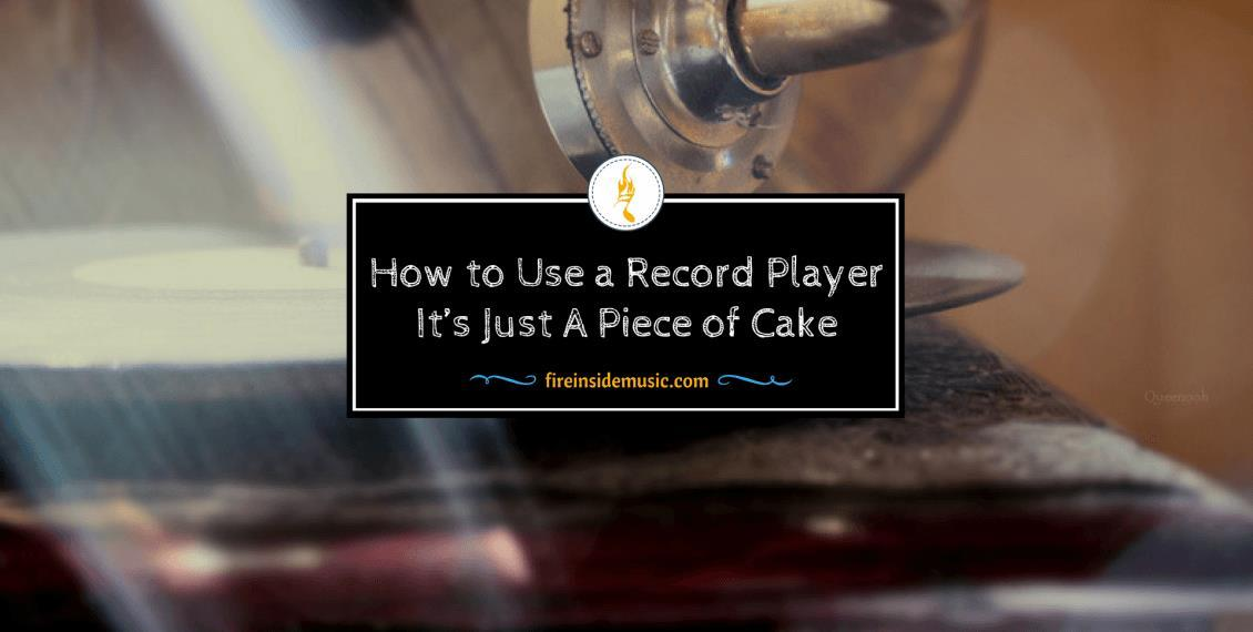 How to Use a Record Player: It's Just A Piece of Cake
