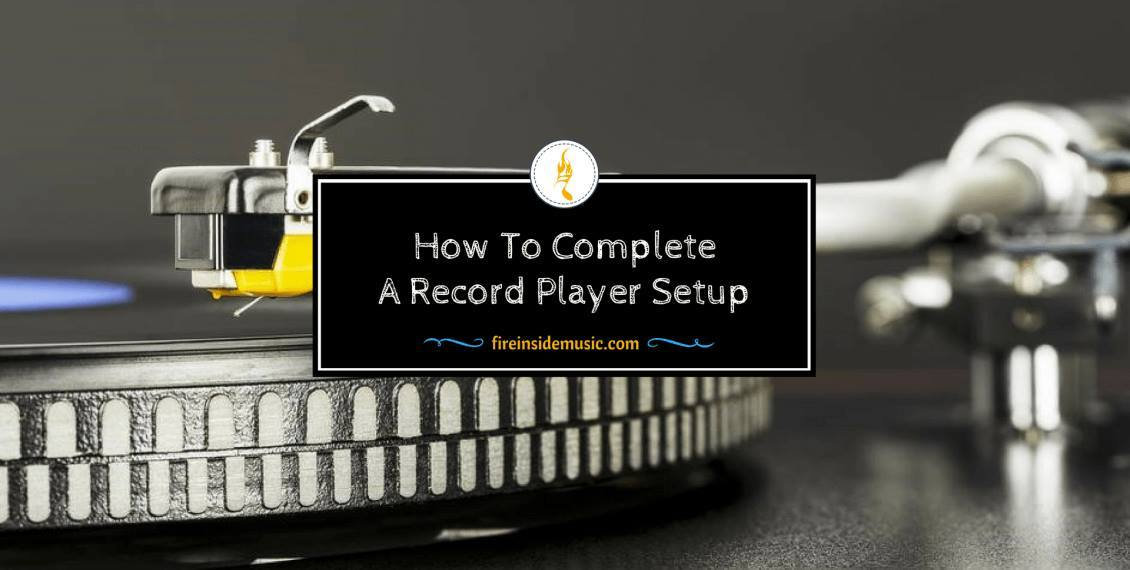 How To Complete A Record Player Setup