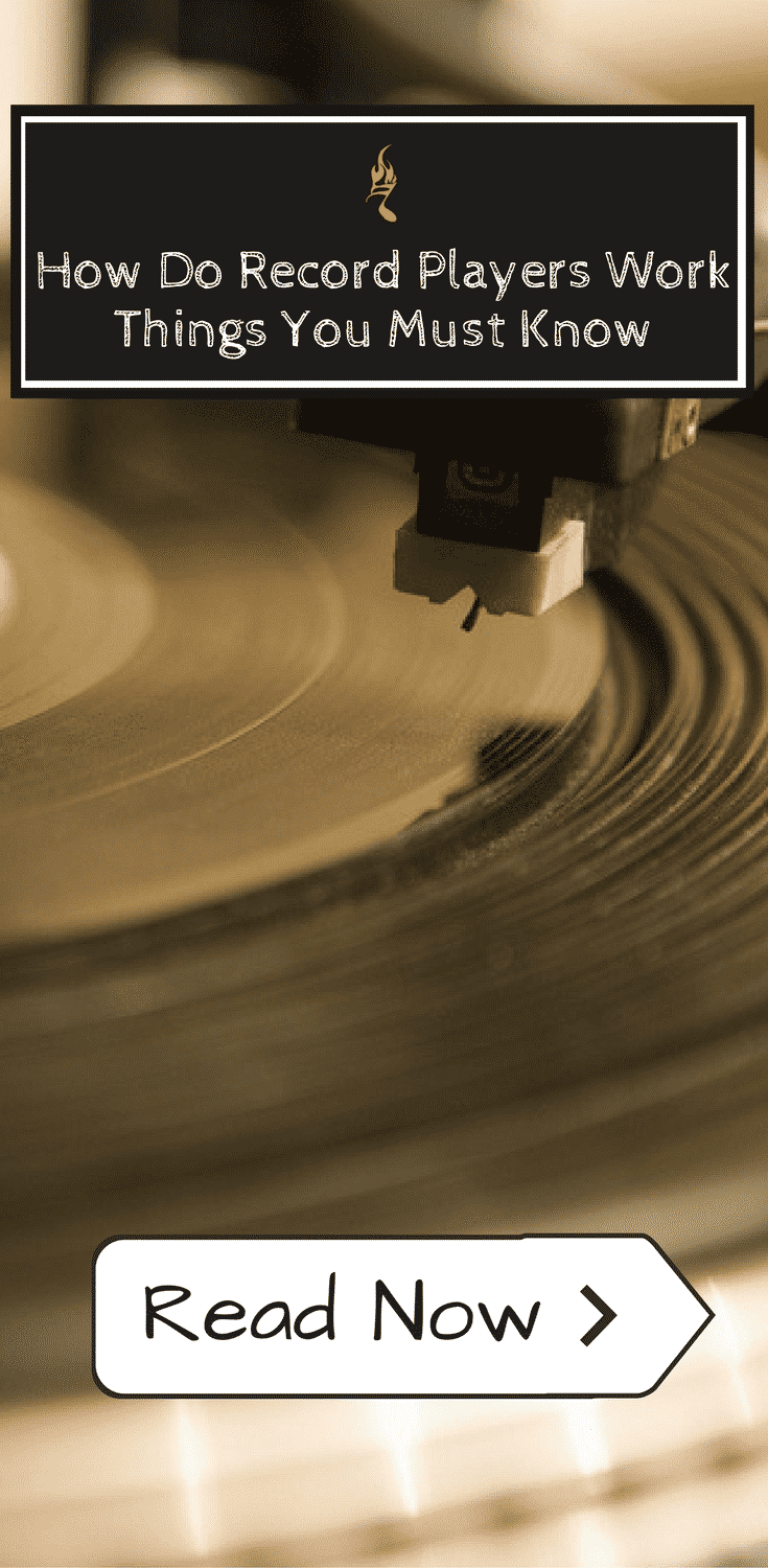 How Do Record Players Work: Things You Must Know