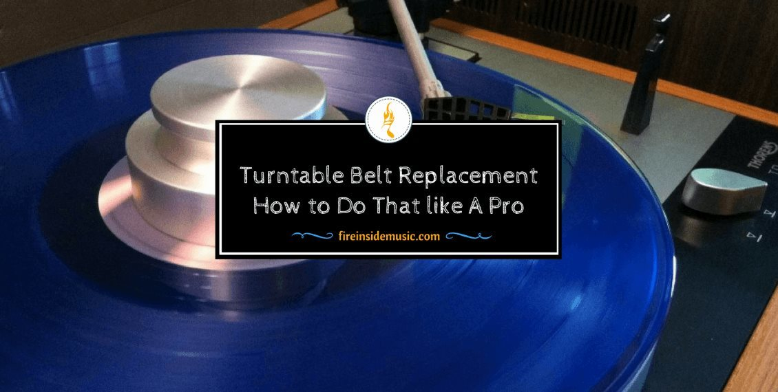 Turntable Belt Replacement: How to Do That like A Pro