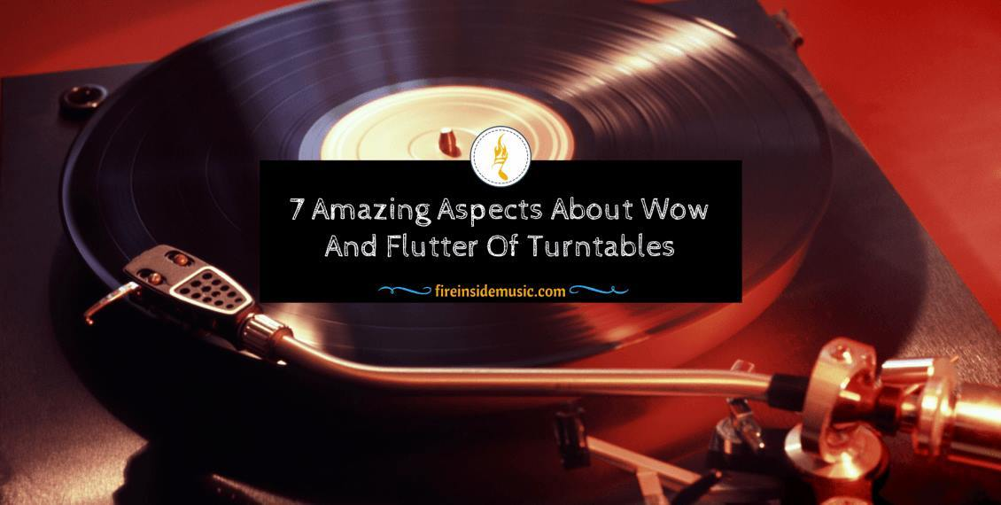 What Does Wow And Flutter Measurement Mean For Turntables?