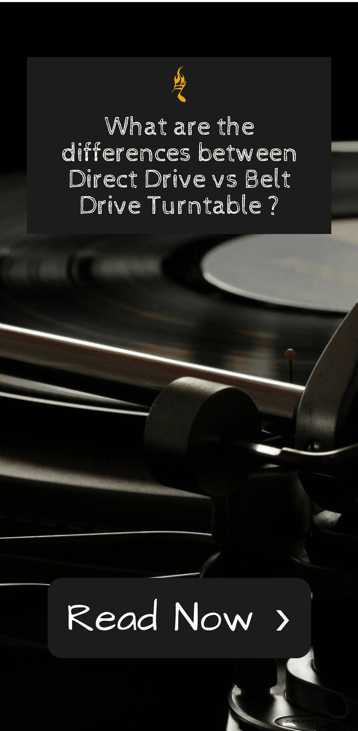 What are the differences between Direct Drive vs Belt Drive Turntable ?