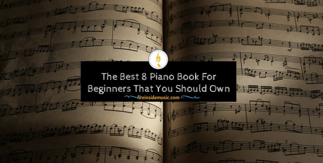 Piano Book For Beginners That You Should Own