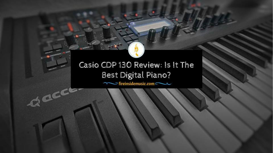 Casio CDP 130 Review Is It The Best Digital Piano