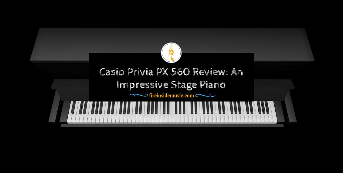 Casio Privia PX 560 Review