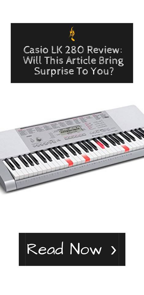 Casio LK 280 Review- Will This Article Bring Surprise To You