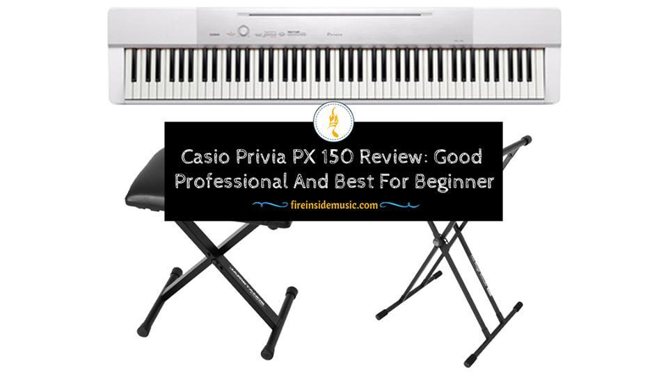 Casio Privia PX 150 Review