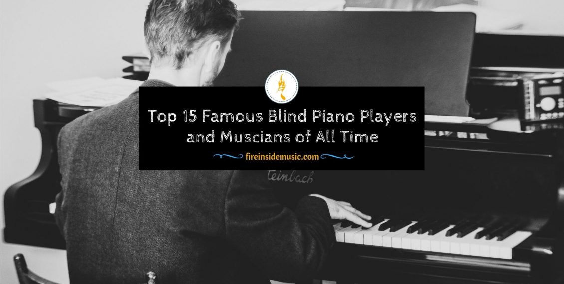 15 Famous Blind Piano Players