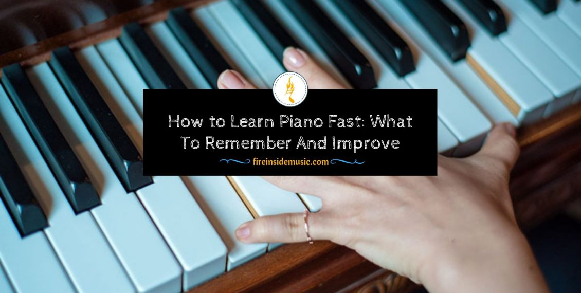 How to Learn Piano Fast
