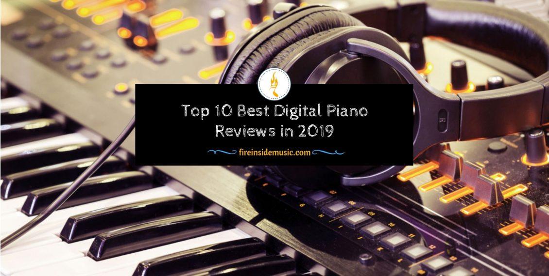 Top 10 Best Digital Piano Reviews in 2019